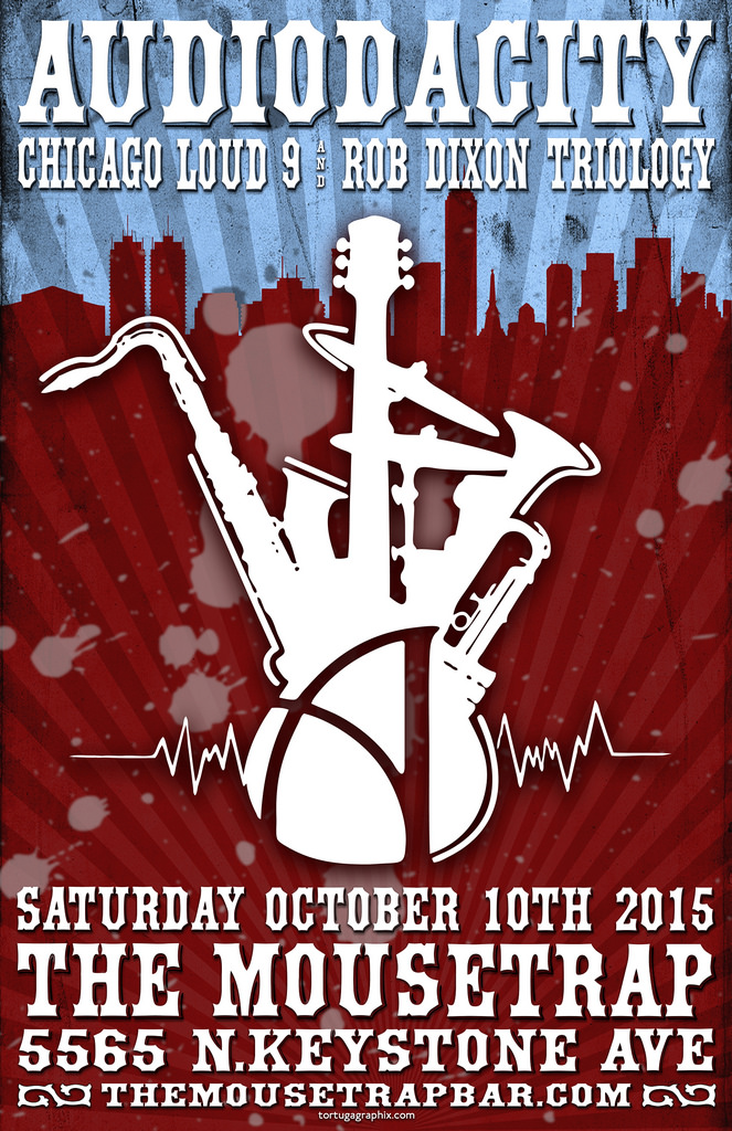 Audiodacity w/ Chicago Loud 9 (EP Release) & The Rob Dixon Quartet - Saturday, October 10th