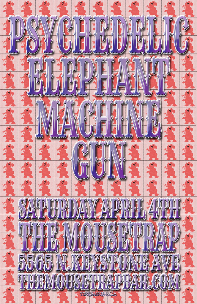 Psychedelic Elephant Machine Gun (PEMG) - Saturday, April 4th
