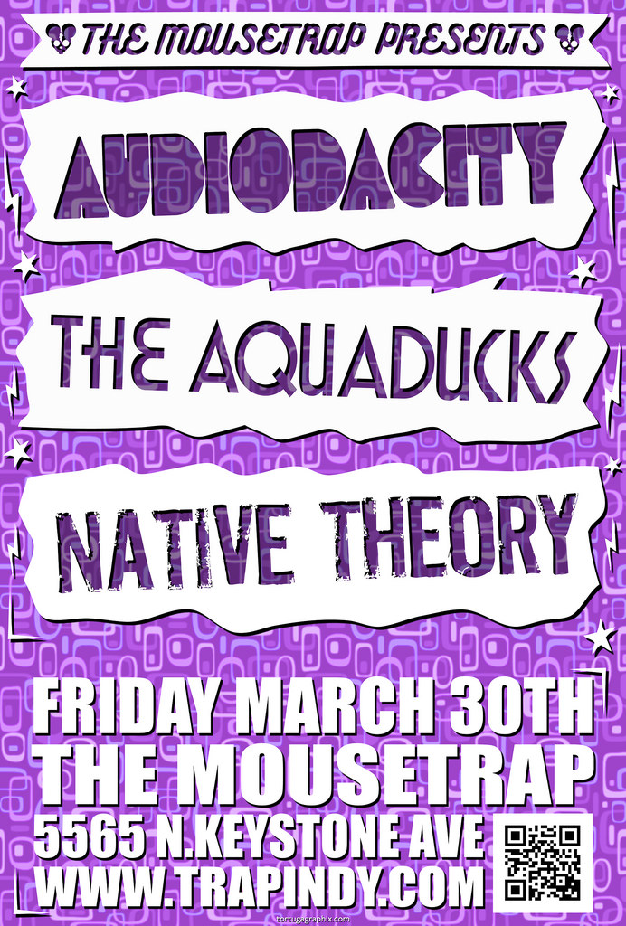 Audiodacity and The Aquaducks wsg/ Native Theory - Friday, March 30th