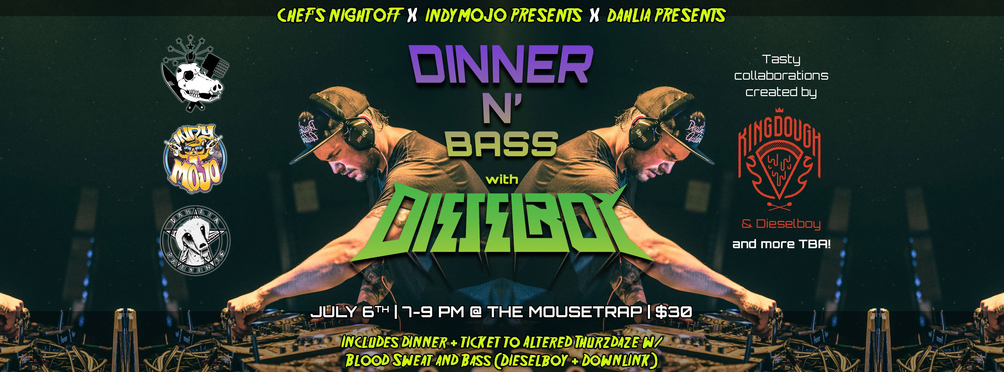 Dinner n Bass with Dieselboy - Thursday, July 6th